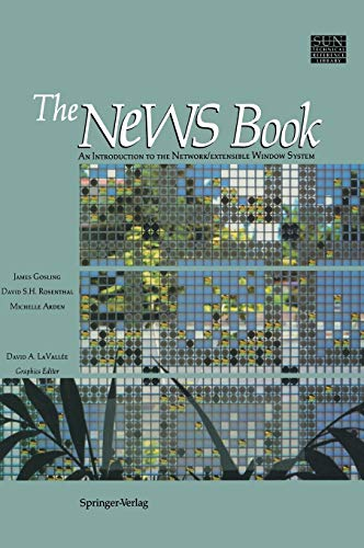 9780387969152: The NeWS Book: An Introduction to the Network/Extensible Window System (Sun Technical Reference Library)