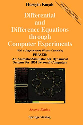 9780387969183: Differential and Difference Equations Through Computer Experiments: With Diskettes Containing Phaser: An Animator/Simulator for Dynamical Systems for