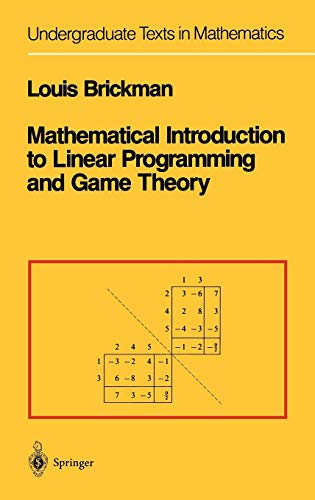 9780387969312: Mathematical Introduction to Linear Programming and Game Theory (Undergraduate Texts in Mathematics)