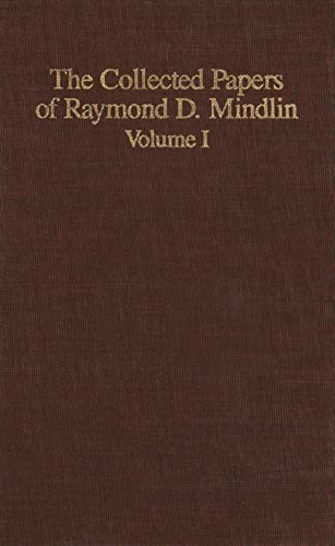 9780387969336: The Collected Papers of Raymond D. Mindlin Volume I: The Late James Kip Finch Professor Emeritus of Applied Science, Columbia University