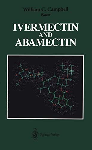 Ivermectin and Abamectin: Editor-William C. Campbell