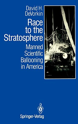 9780387969534: Race to the Stratosphere: Manned Scientific Ballooning in America