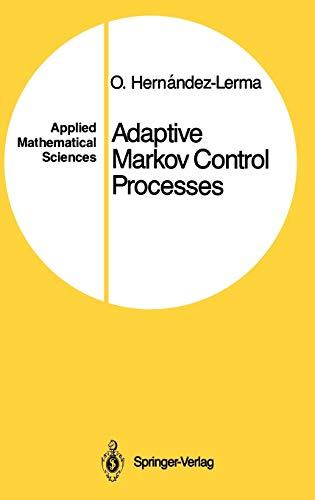 9780387969664: Adaptive Markov Control Processes (Applied Mathematical Sciences)