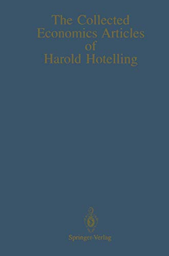 9780387970110: The Collected Economics Articles of Harold Hotelling