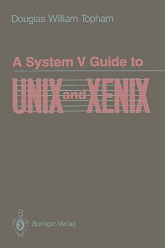9780387970219: A System V Guide to UNIX and XENIX (Mechanical Engineering)