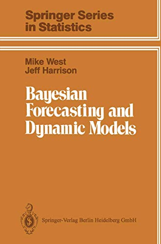 9780387970257: Bayesian Forecasting and Dynamic Models (Springer Series in Statistics)