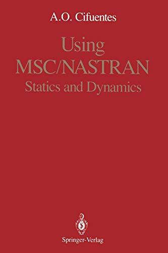 9780387970325: Using MSC/NASTRAN: Statics and Dynamics