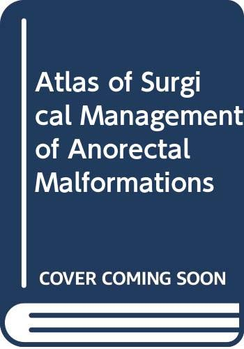 9780387970677: Atlas of Surgical Management of Anorectal Malformations