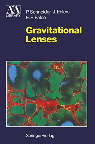 9780387970707: Gravitational Lenses (Astronomy and Astrophysics Library)