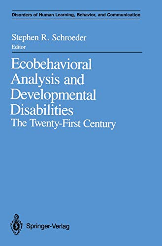 Ecobehavioral Analysis and Developmental Disabilities: The Twenty-First Century (Disorders of Human...