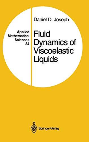 Fluid Dynamics of Viscoelastic Liquids (Applied Mathematical: Daniel D. Joseph