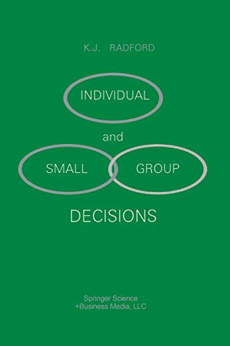 Individual and Small Group Decisions: Radford, K.J.