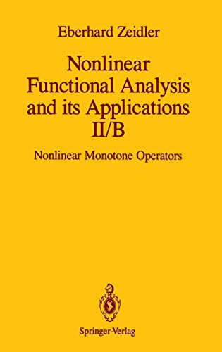 Nonlinear Functional Analysis and Its Applications, Part II/B: Nonlinear Monotone Operators: E...