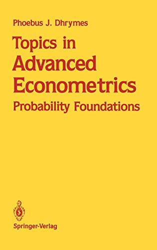 9780387971780: Topics in Advanced Econometrics: Probability Foundations