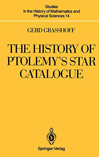 9780387971810: The History of Ptolemy S Star Catalogue (Studies in the History of Mathematics and Physical Sciences)