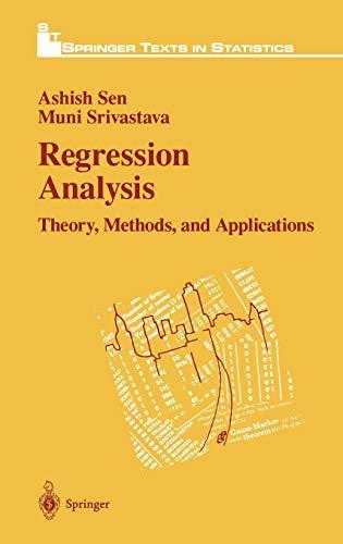 Regression Analysis: Theory, Methods, and Applications (Springer: Ashish Sen; Muni