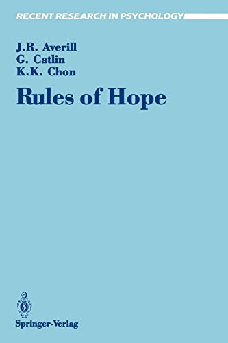 Rules of Hope (Recent Research in Psychology) (0387972196) by George Catlin; James R. Averill; Kyum K. Chon
