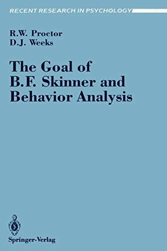 9780387972367: The Goal of B. F. Skinner and Behavior Analysis (Recent Research in Psychology)