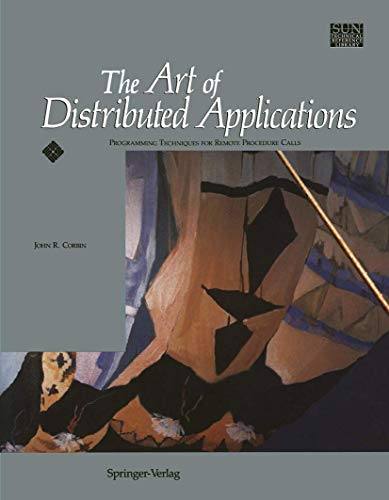 The Art of Distributed Applications: Programming Techniques: Corbin, John R.