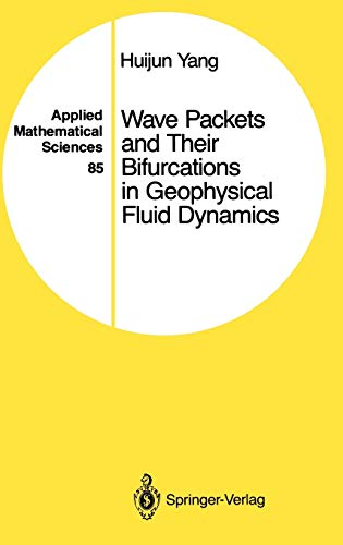 9780387972572: Wave Packets and Their Bifurcations in Geophysical Fluid Dynamics (Applied Mathematical Sciences)