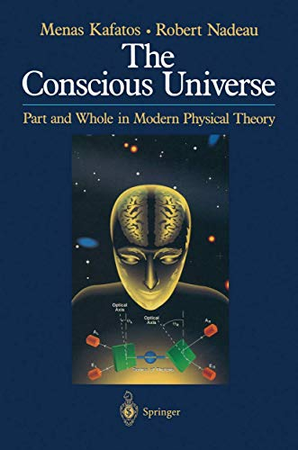 9780387972626: The Conscious Universe: Part and Whole in Modern Physical Theory