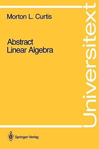 Abstract Linear Algebra (Universitext): Morton L. Curtis