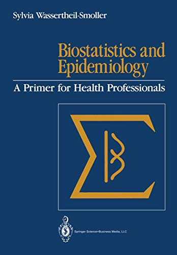 9780387973128: Biostatistics and Epidemiology: A Primer for Health Professionals
