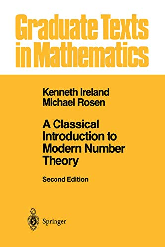 9780387973296: A Classical Introduction to Modern Number Theory (Graduate Texts in Mathematics) (v. 84)
