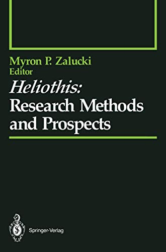 Heliothis: Research Methods and Prospects (Springer Series: Editor-Myron P. Zalucki;