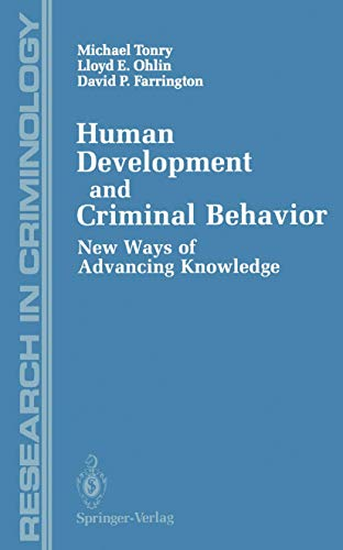9780387973609: Human Development and Criminal Behavior: New Ways of Advancing Knowledge (Research in Criminology)