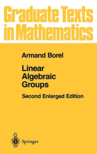 9780387973708: Linear Algebraic Groups (Graduate Texts in Mathematics)
