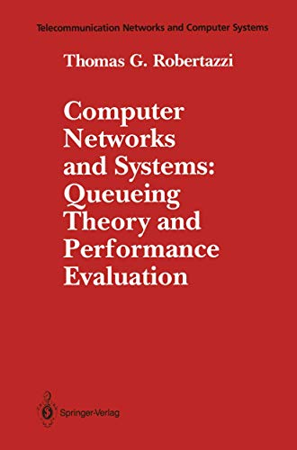9780387973937: Computer networks and systems: Queueing theory and performance evaluation (Telecommunication networks and computer systems)