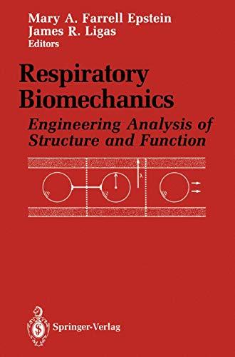 9780387974040: Respiratory Biomechanics: Engineering Analysis of Structure and Function