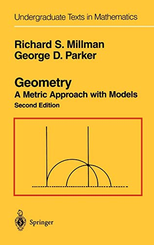 Geometry: A Metric Approach with Models (Undergraduate: Millman, Richard S.;