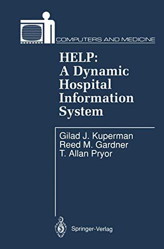 HELP: A Dynamic Hospital Information System (Computers: Gilad J. Kuperman