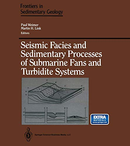 9780387974699: Seismic Facies and Sedimentary Processes of Submarine Fans and Turbidite Systems (Frontiers in Sedimentary Geology)