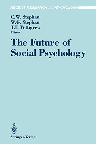 The Future of Social Psychology (Recent Research: Cookie White Stephan,