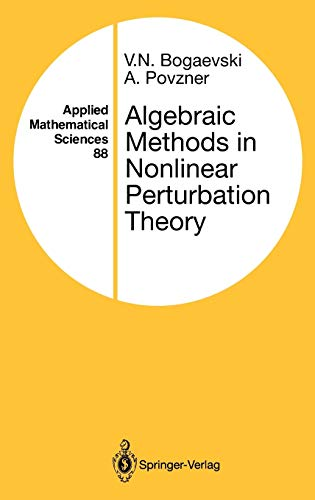 9780387974910: Algebraic Methods in Nonlinear Perturbation Theory (Applied Mathematical Sciences)