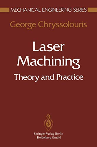 Laser Machining: Theory and Practice: G. Chryssolouris