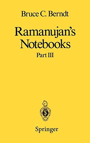 Ramanujan S Notebooks: Part III: Pt. 3: Ramanujan Aiyangar, Srinivasa;