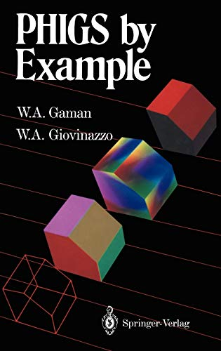 PHIGS by example.: Gaman, William A.