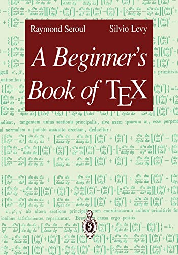 A Beginner's Book of TEX (0387975624) by Seroul, Raymond; Levy, Silvio