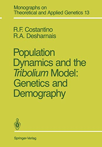 9780387975818: Population Dynamics and the Tribolium Model: Genetics and Demography (Monographs on Theoretical and Applied Genetics)