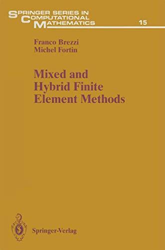 9780387975825: Mixed and Hybrid Finite Element Methods (Springer Series in Computational Mathematics)