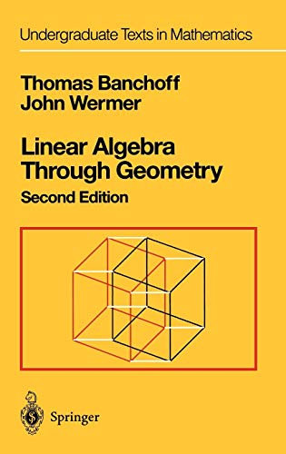 9780387975863: Linear Algebra Through Geometry (Undergraduate Texts in Mathematics)