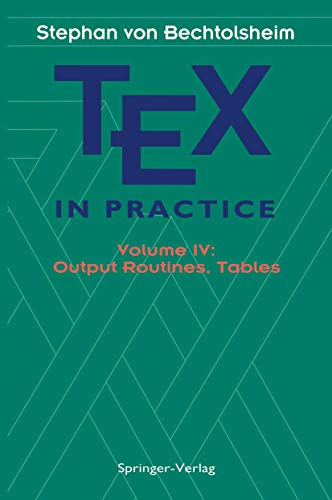 9780387975986: 004: TEX in Practice: Volume IV: Output Routines, Tables (Monographs in Visual Communication)