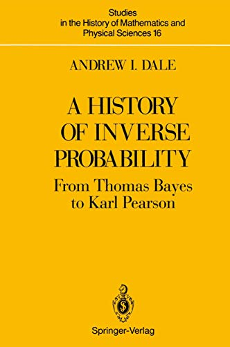 9780387976204: A History of Inverse Probability: From Thomas Bayes to Karl Pearson (Studies in the History of Mathematics and Physical Sciences)