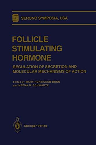 9780387976303: Follicle Stimulating Hormone: Regulation of Secretion and Molecular Mechanisms of Action (Serono Symposia USA)