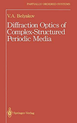 Diffraction Optics of Complex-Structured Periodic Media (Hardback): Khokhlov Vladimir I