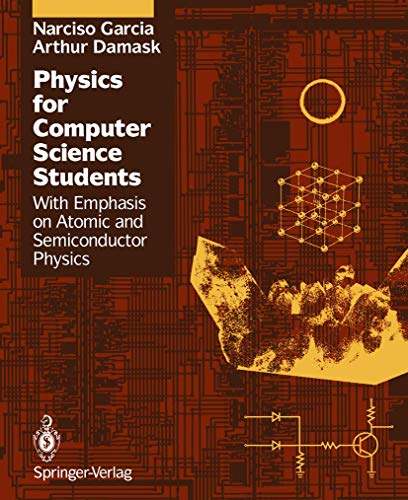 9780387976563: Physics for Computer Science Students: With Emphasis on Atomic and Semiconductor Physics (Springer Study Edition)